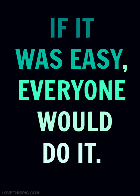 If it was easy