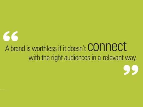 A brand is worthless if it doesn't connect